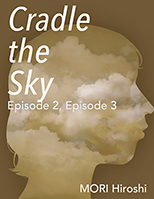 Cradle the Sky: Episode 2, Episode 3