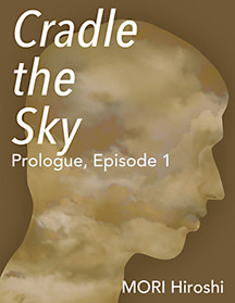 Cradle the Sky: Prologue, Episode 1