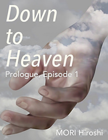 Down to Heaven: Prologue, Episode 1
