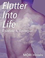 Flutter Into Life: Episode 4, Epilogue