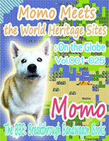 Momo Meets the World Heritage Sites: On the Globe Vol.001-025