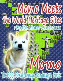 Momo Meets the World Heritage Sites: On the Globe Vol.026-050