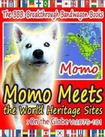 Momo Meets the World Heritage Sites: On the Globe Vol.076-101