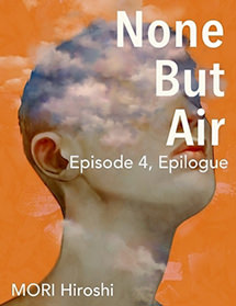 None But Air: Episode 4, Epilogue