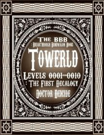 Towerld Levels 0001-0010: The First Decalogy