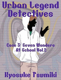 Urban Legend Detectives Case 5: Seven Wonders At School Vol.2