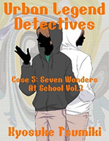 Urban Legend Detectives Case 5: Seven Wonders At School Vol.3